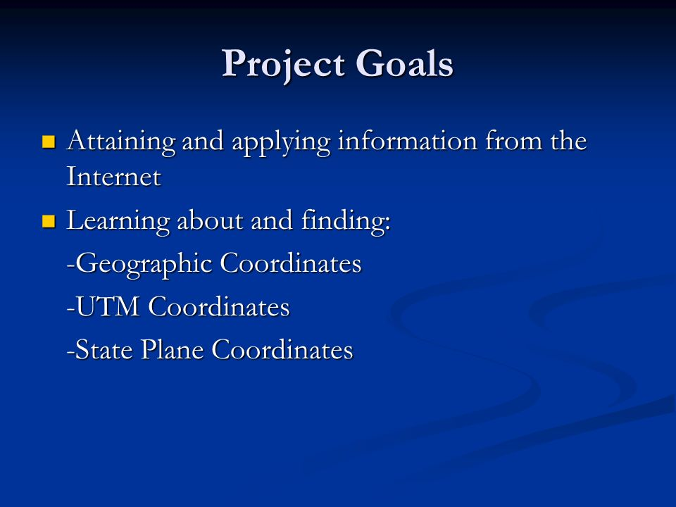 Project Goals Attaining and applying information from the Internet