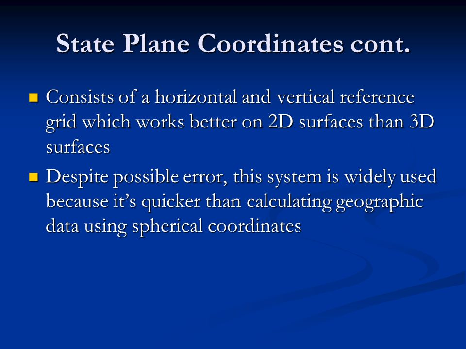 State Plane Coordinates cont.