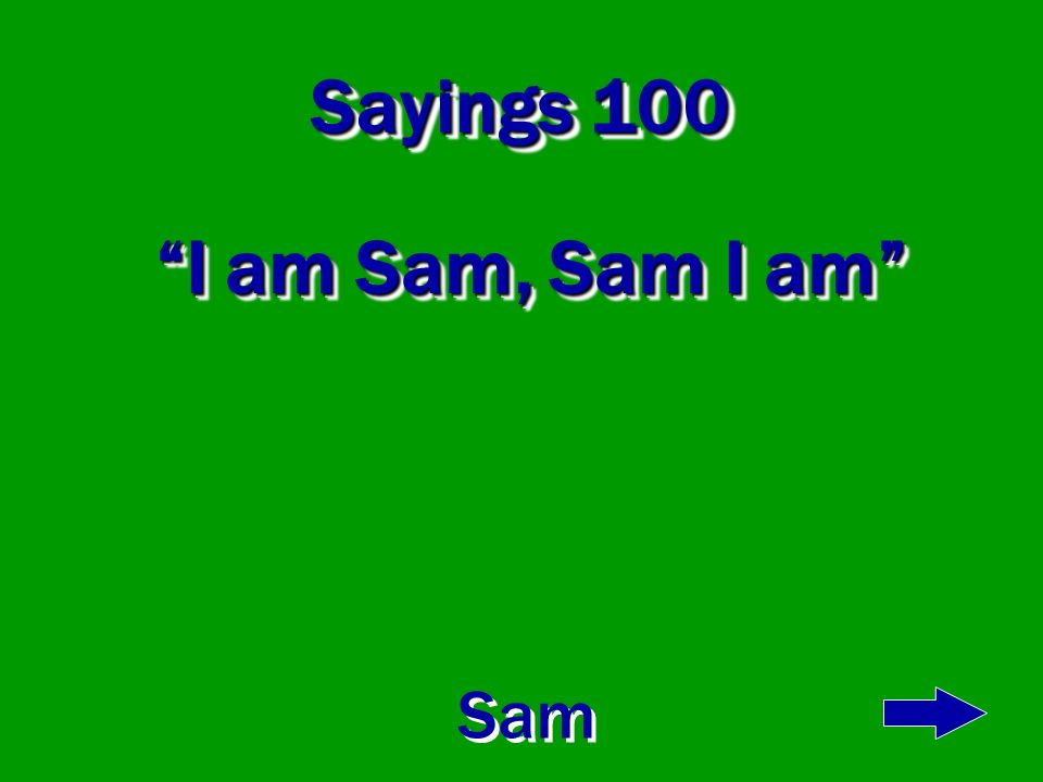Sayings 100 I am Sam, Sam I am