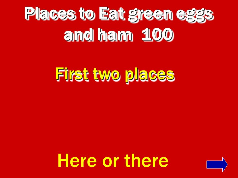 Places to Eat green eggs and ham 100
