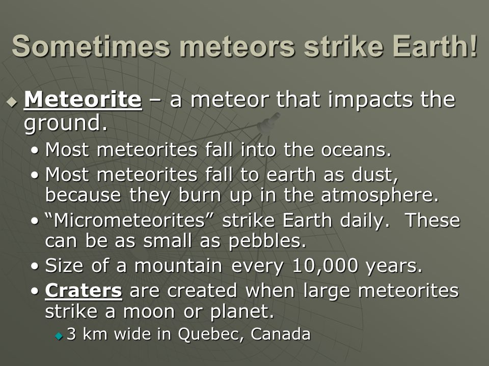 Sometimes meteors strike Earth!