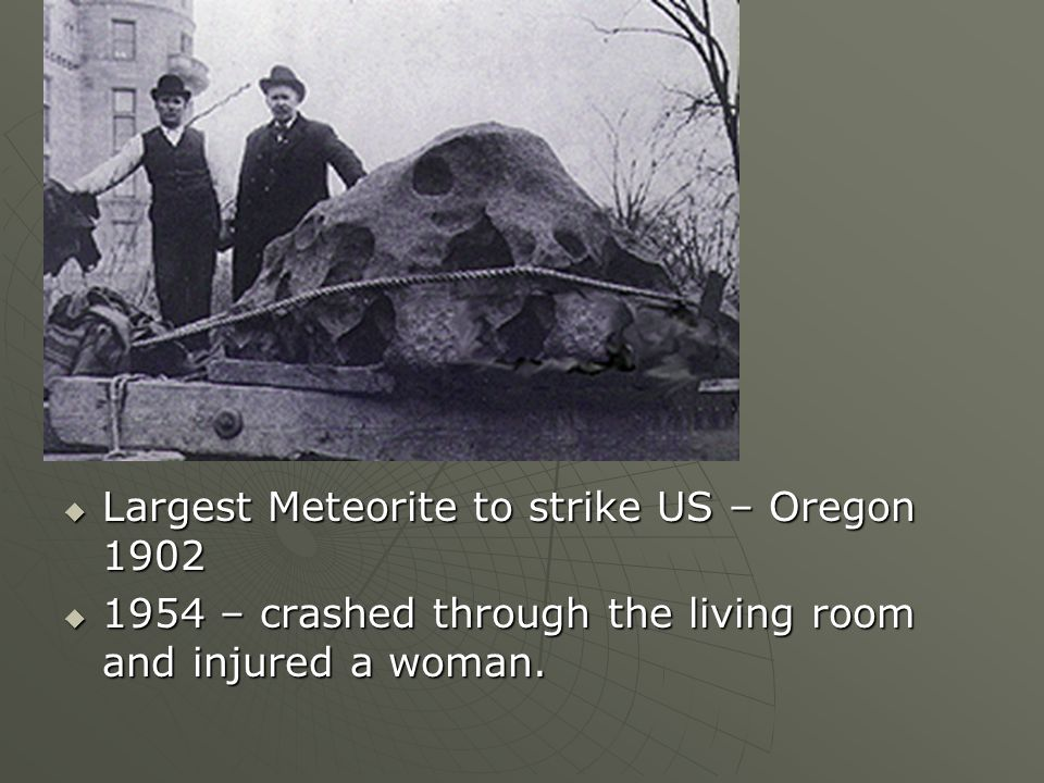 Largest Meteorite to strike US – Oregon 1902