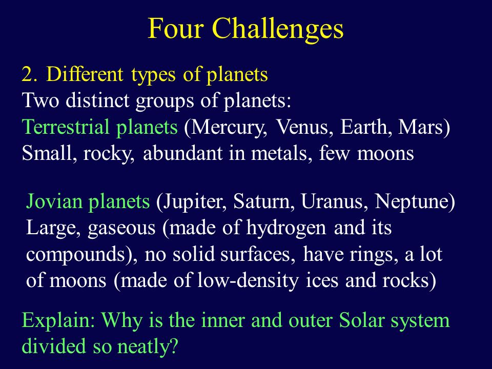 Four Challenges Different types of planets