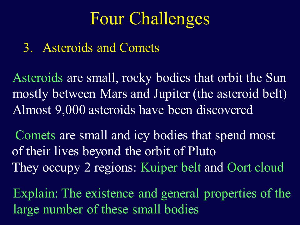 Four Challenges 3. Asteroids and Comets