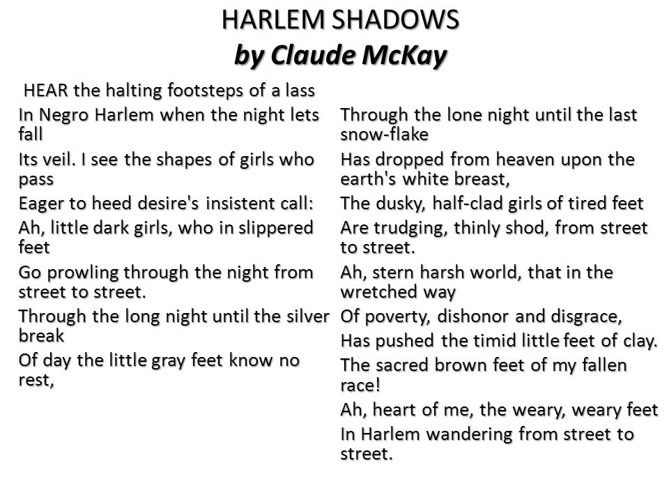 harlem shadows Hear the halting footsteps of a lass in negro harlem when the night lets fall its veil.