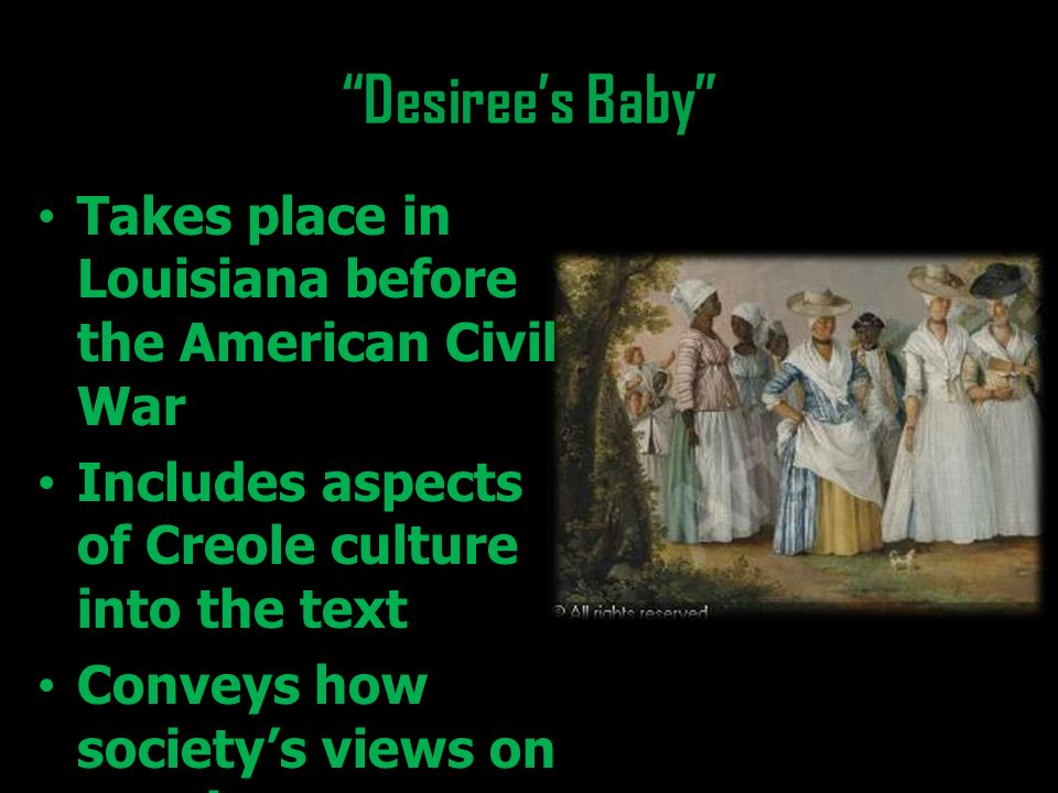 irony in desiree s baby In 'desiree's baby' there thus seems to be no indication of conscious and deliberate thought on the part of the characters  chopin may be employing irony.