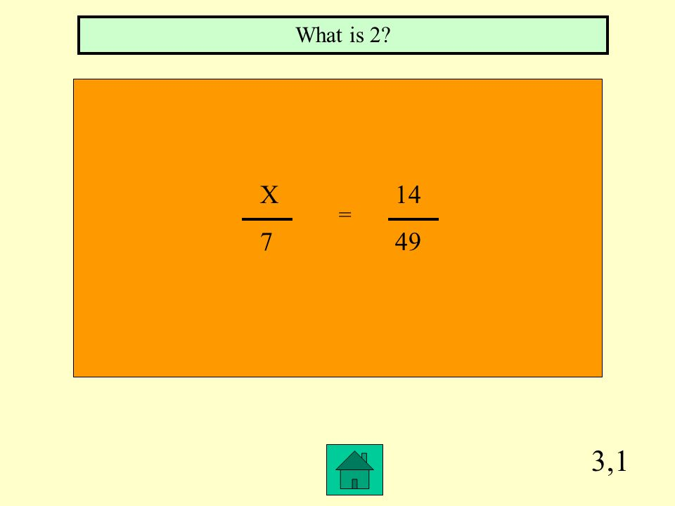 What is 2 X 14 7 49 = 3,1