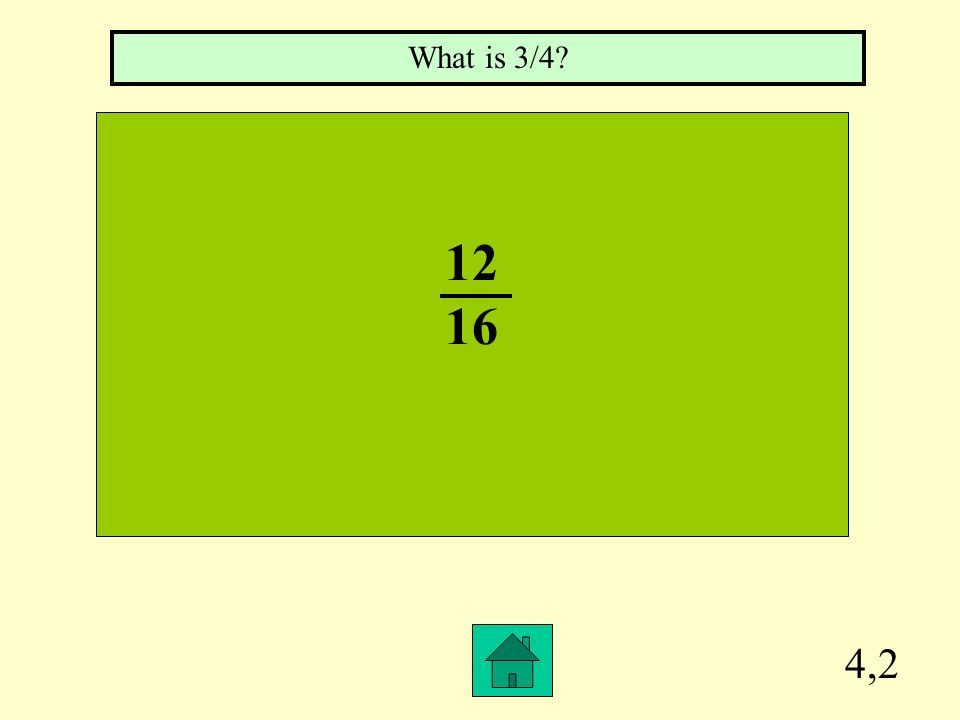 What is 3/4 12 16 4,2