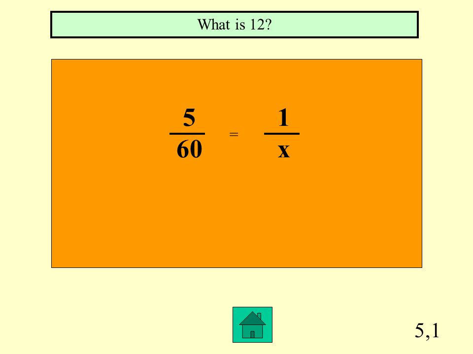 What is 12 5 1 60 x = 5,1
