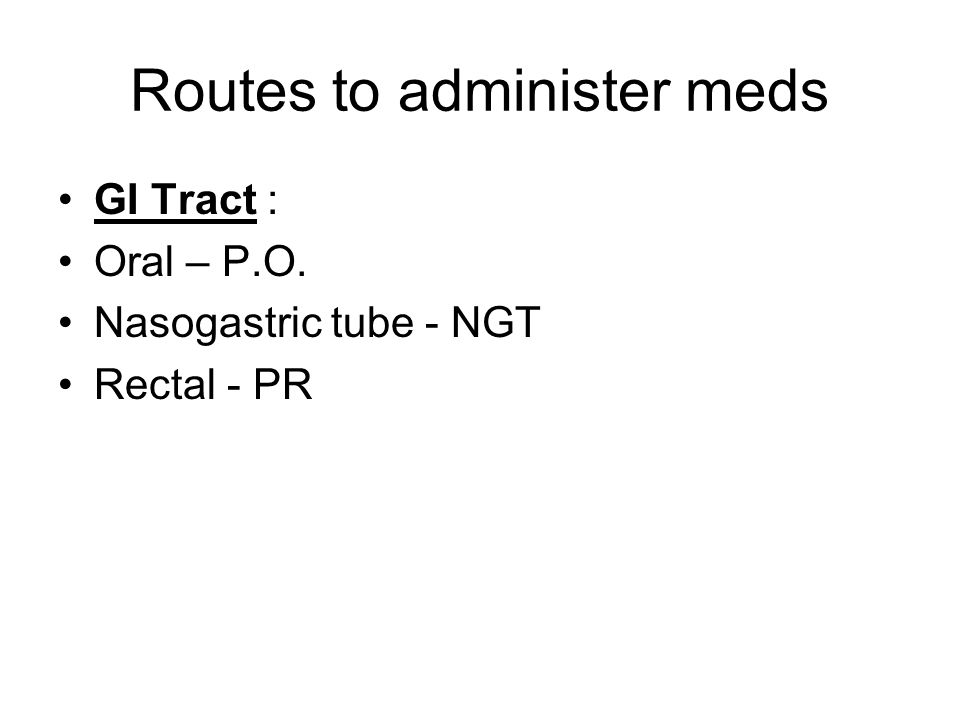 Routes to administer meds