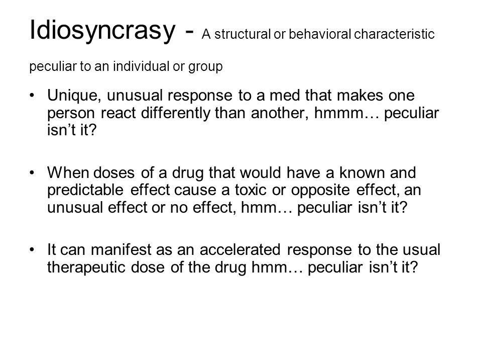 Idiosyncrasy - A structural or behavioral characteristic peculiar to an individual or group