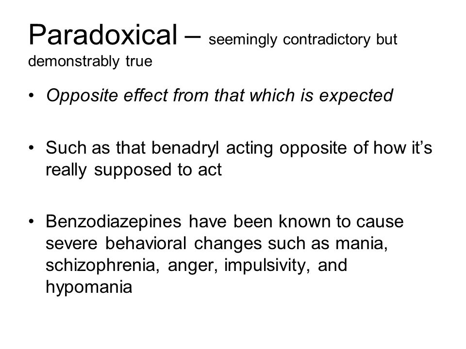 Paradoxical – seemingly contradictory but demonstrably true