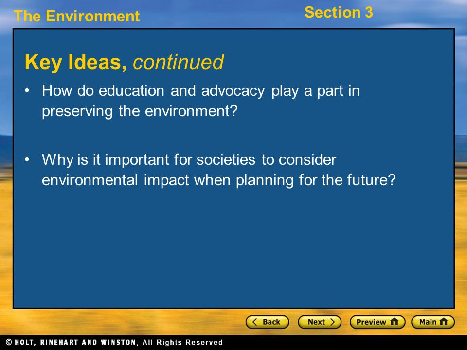 Key Ideas, continued How do education and advocacy play a part in preserving the environment