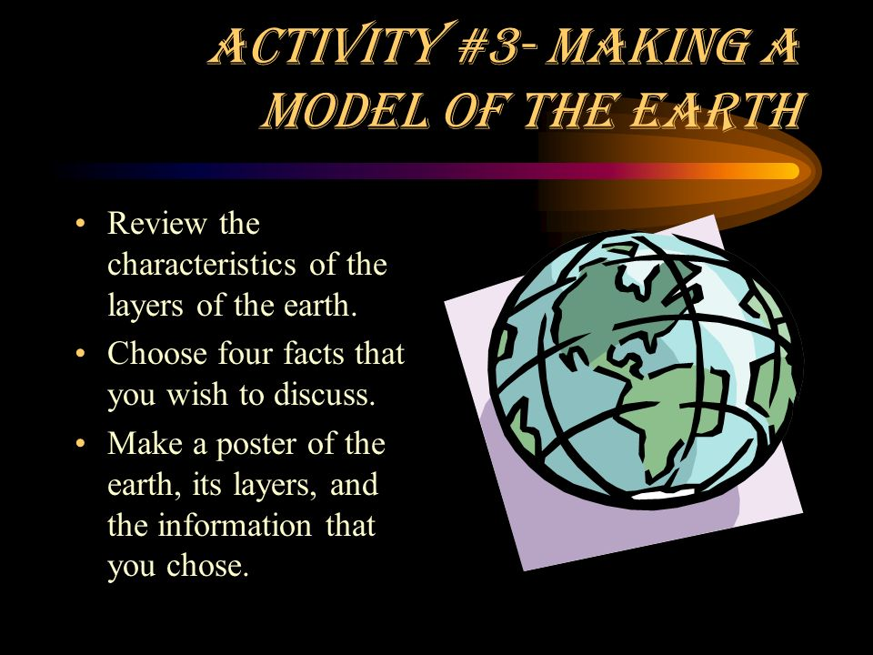 Activity #3- Making a Model of the Earth