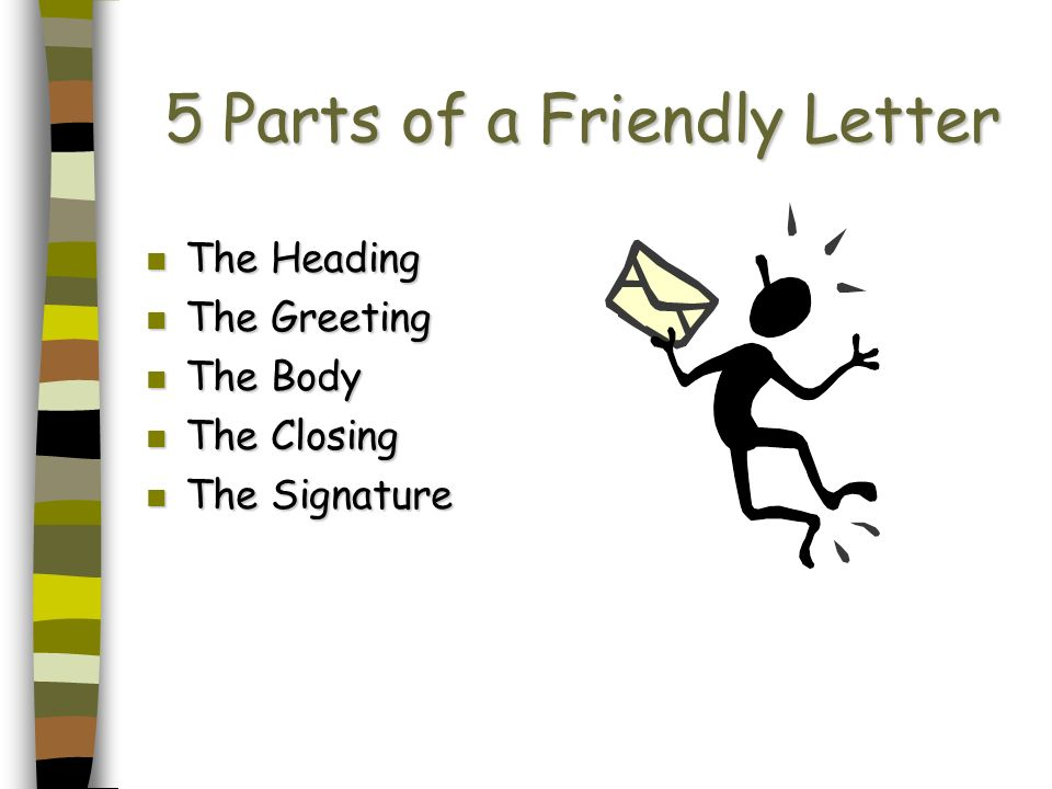 5 Parts of a Friendly Letter