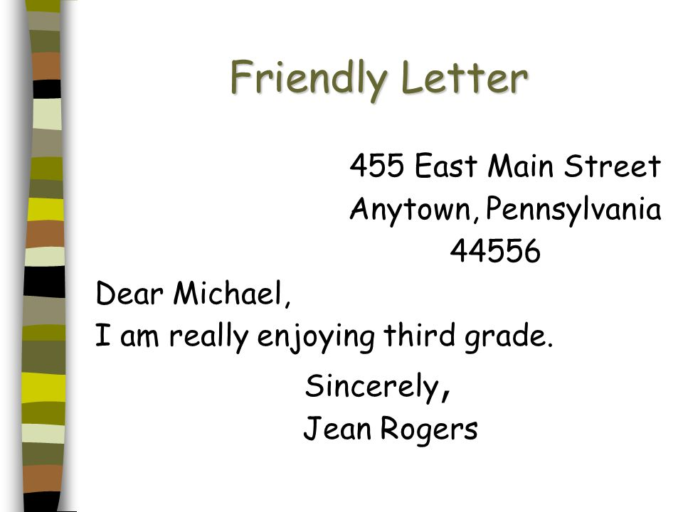 Friendly Letter 455 East Main Street Anytown, Pennsylvania 44556