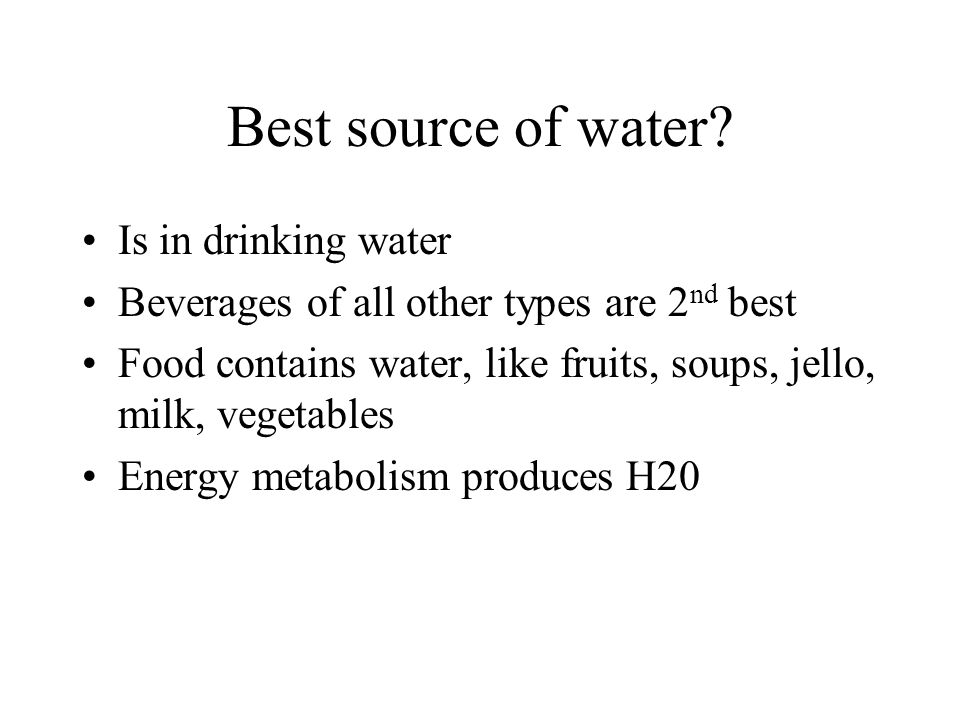 Best source of water Is in drinking water