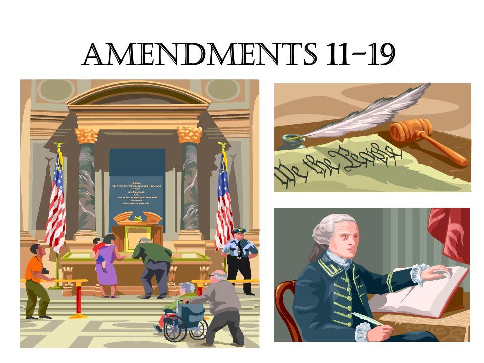 AMENDMENTS 11-19