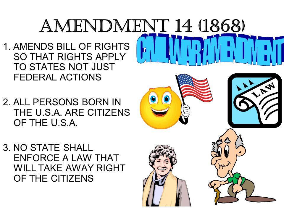AMENDMENT 14 (1868) CIVIL WAR AMENDMENT