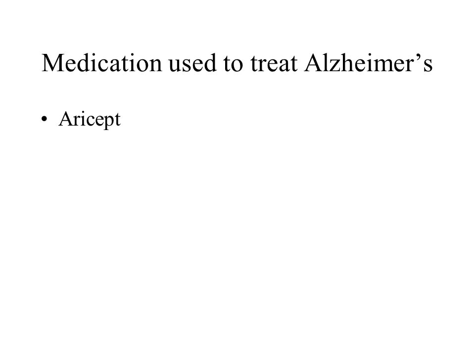 Medication used to treat Alzheimer's