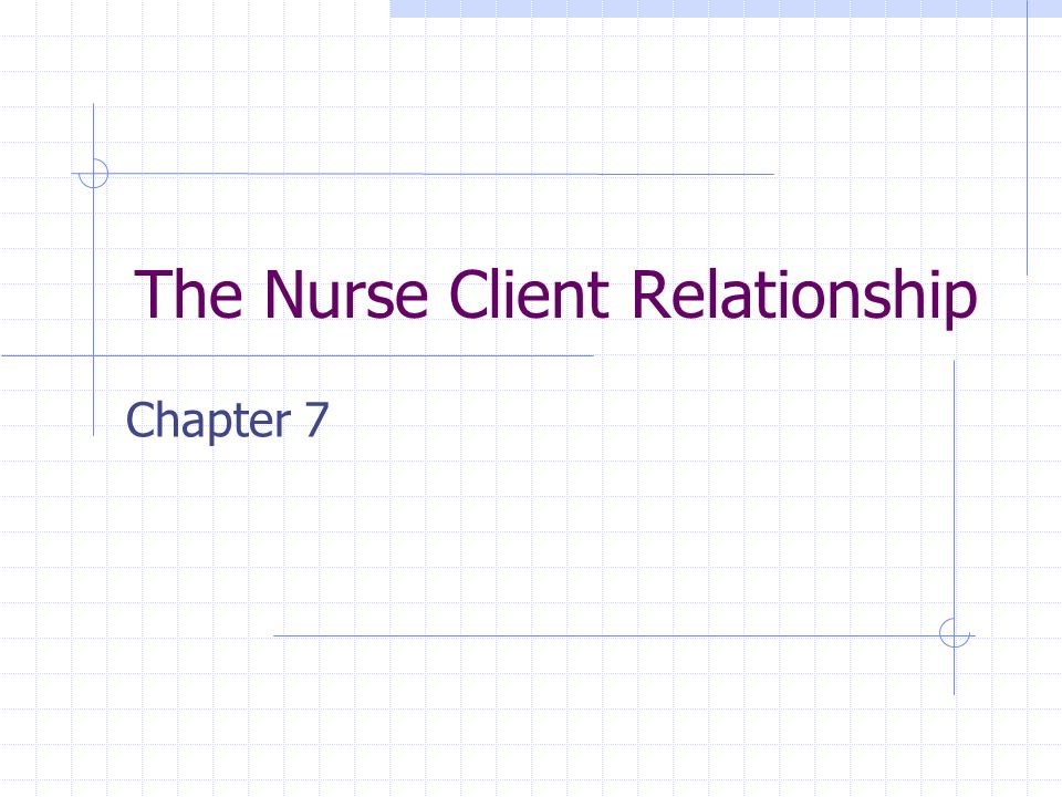 The Nurse Client Relationship