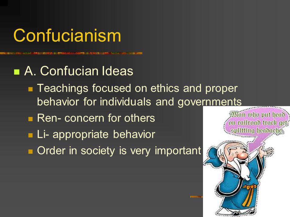 Confucianism A. Confucian Ideas