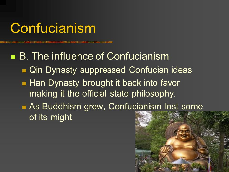 Confucianism B. The influence of Confucianism