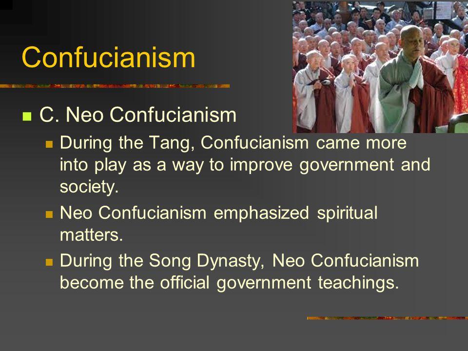 Confucianism C. Neo Confucianism