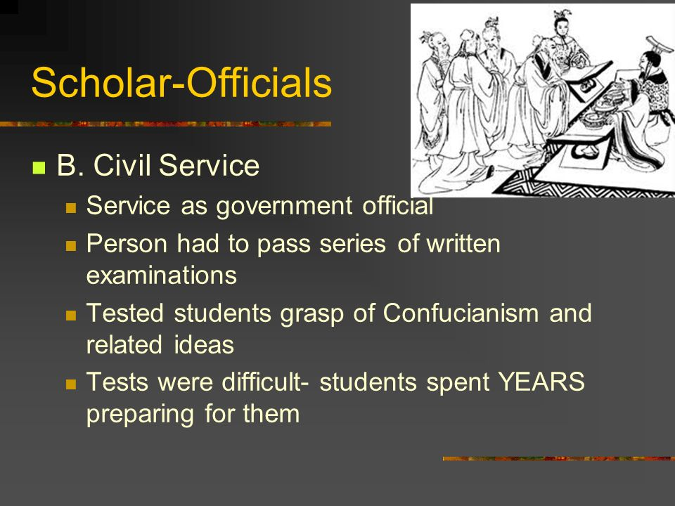 Scholar-Officials B. Civil Service Service as government official