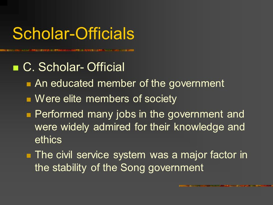 Scholar-Officials C. Scholar- Official