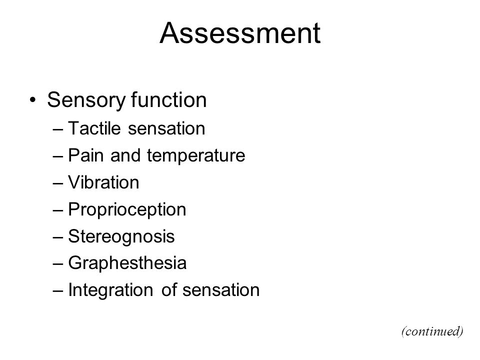Assessment Sensory function Tactile sensation Pain and temperature