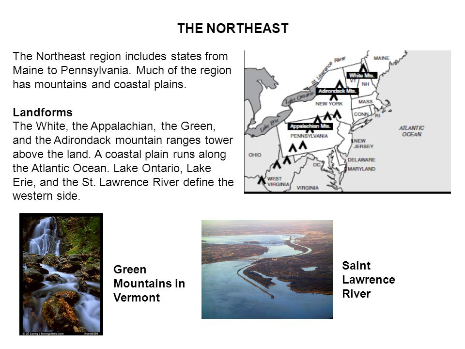 THE NORTHEAST The Northeast region includes states from