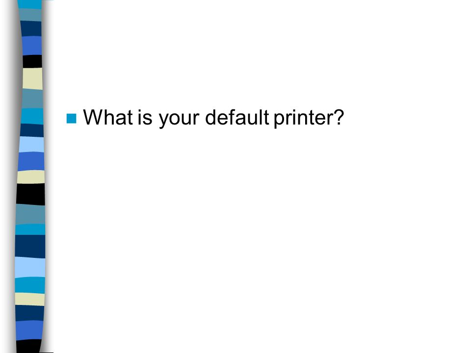 What is your default printer