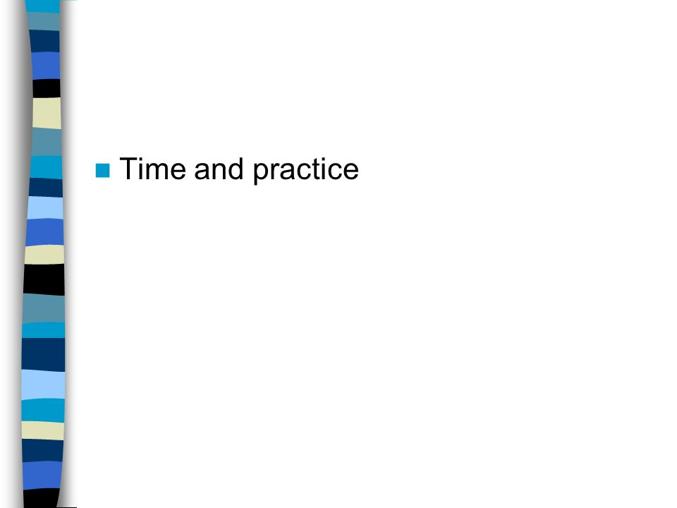 Time and practice