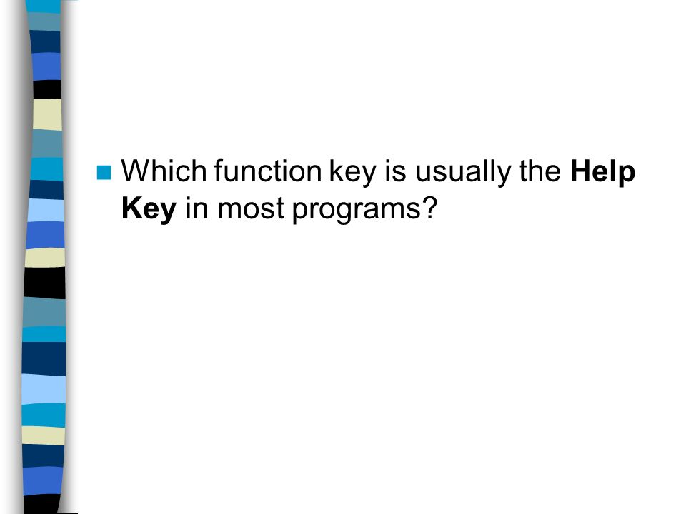 Which function key is usually the Help Key in most programs