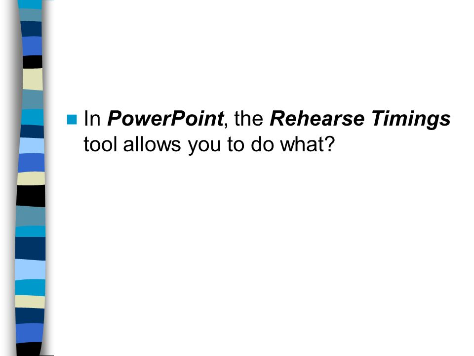 In PowerPoint, the Rehearse Timings tool allows you to do what