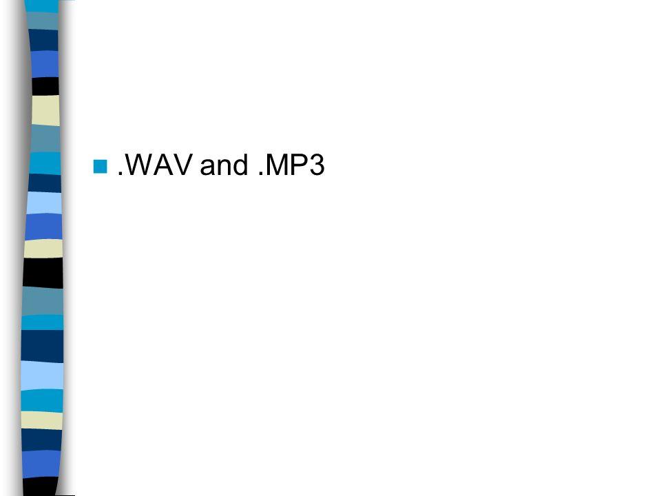 .WAV and .MP3