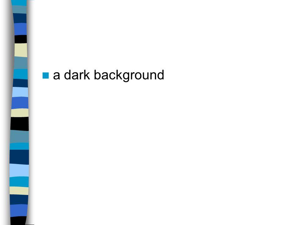 a dark background