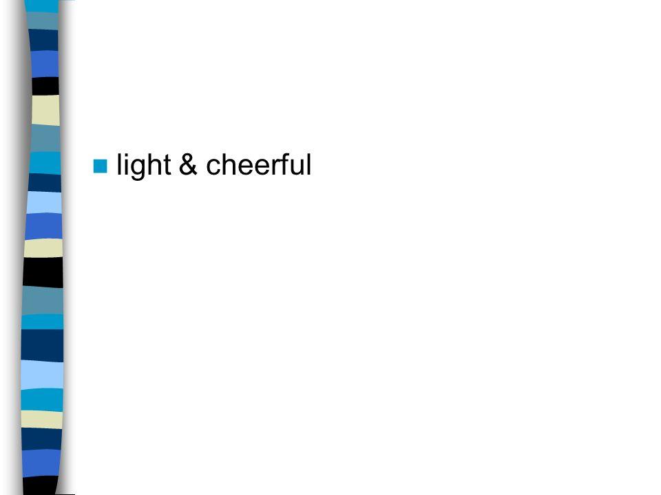 light & cheerful