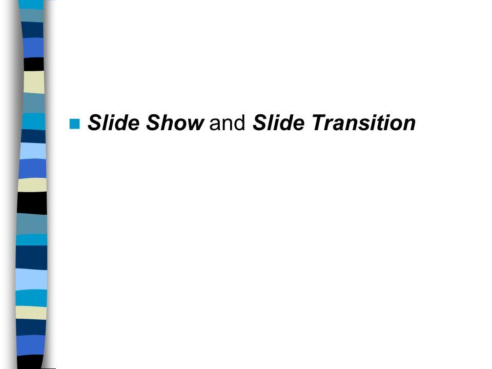 Slide Show and Slide Transition