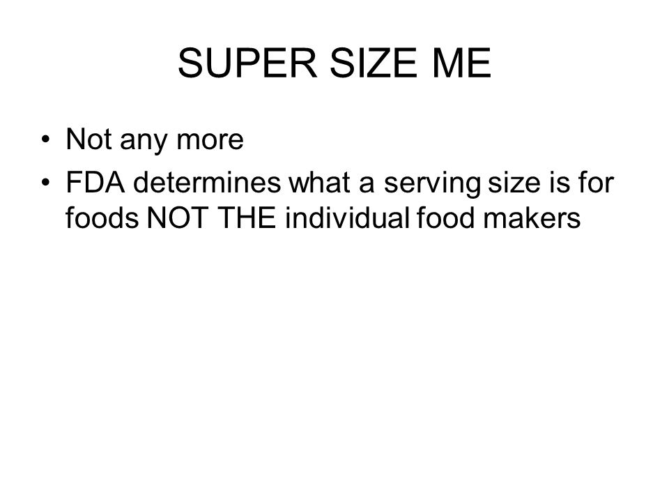 SUPER SIZE ME Not any more