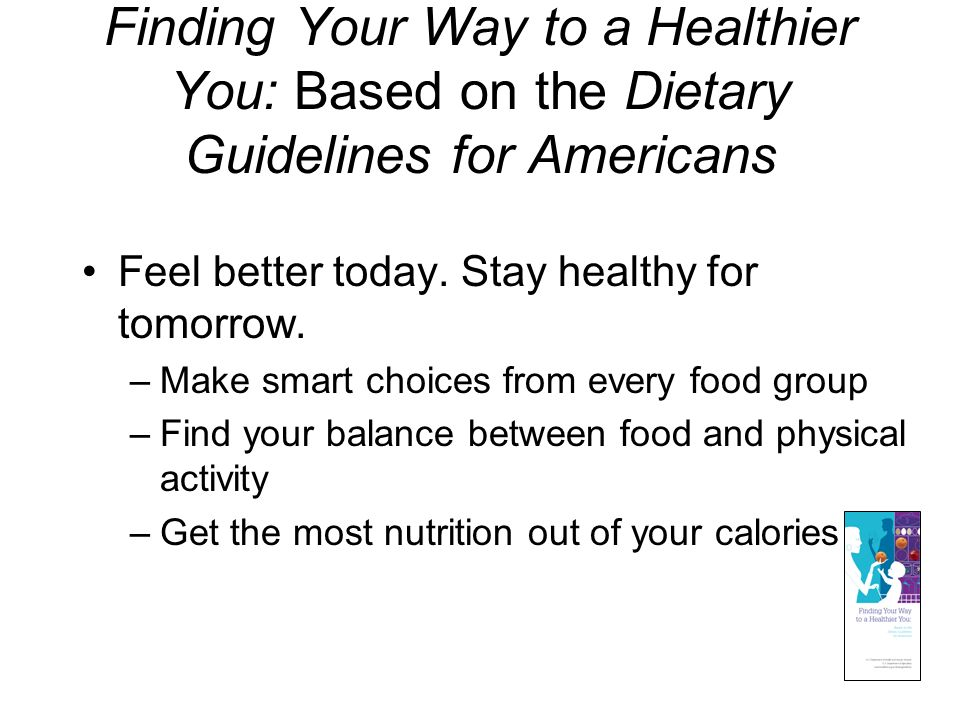 Finding Your Way to a Healthier You: Based on the Dietary Guidelines for Americans