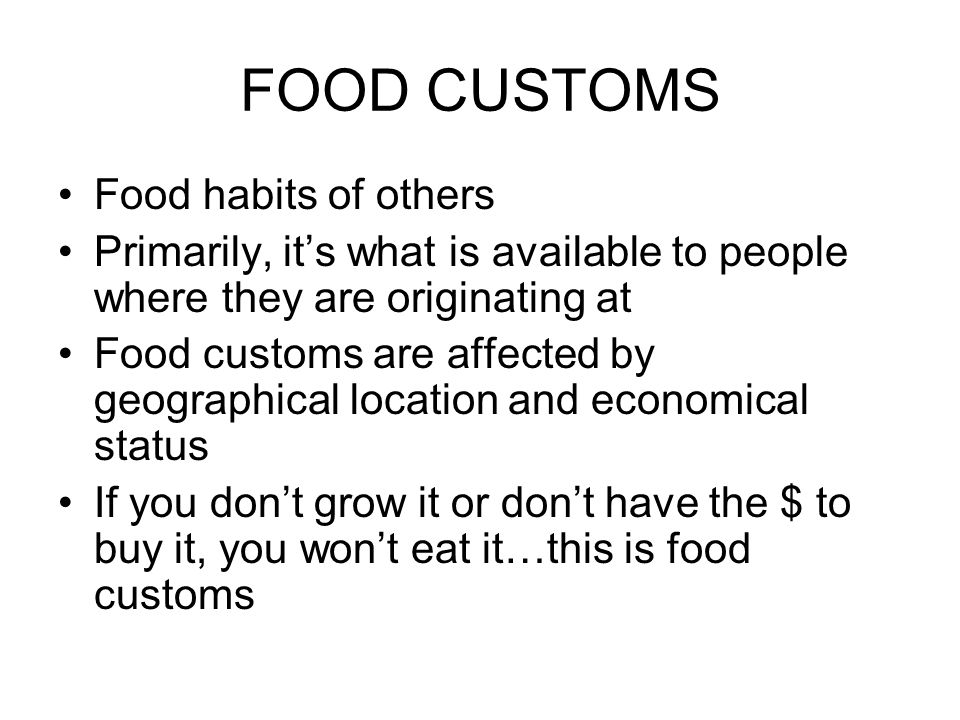 FOOD CUSTOMS Food habits of others