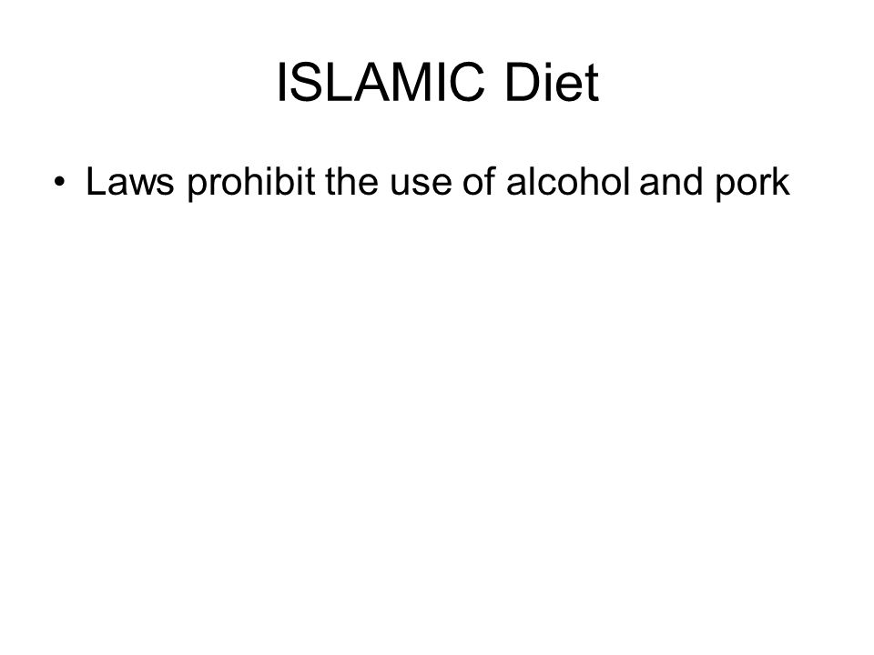ISLAMIC Diet Laws prohibit the use of alcohol and pork