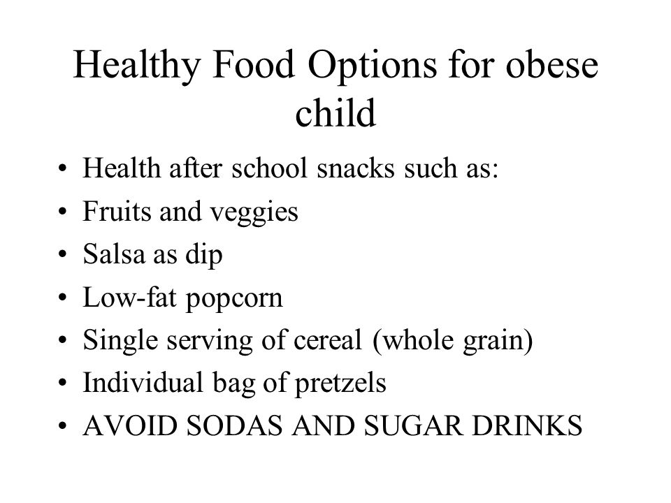 Healthy Food Options for obese child