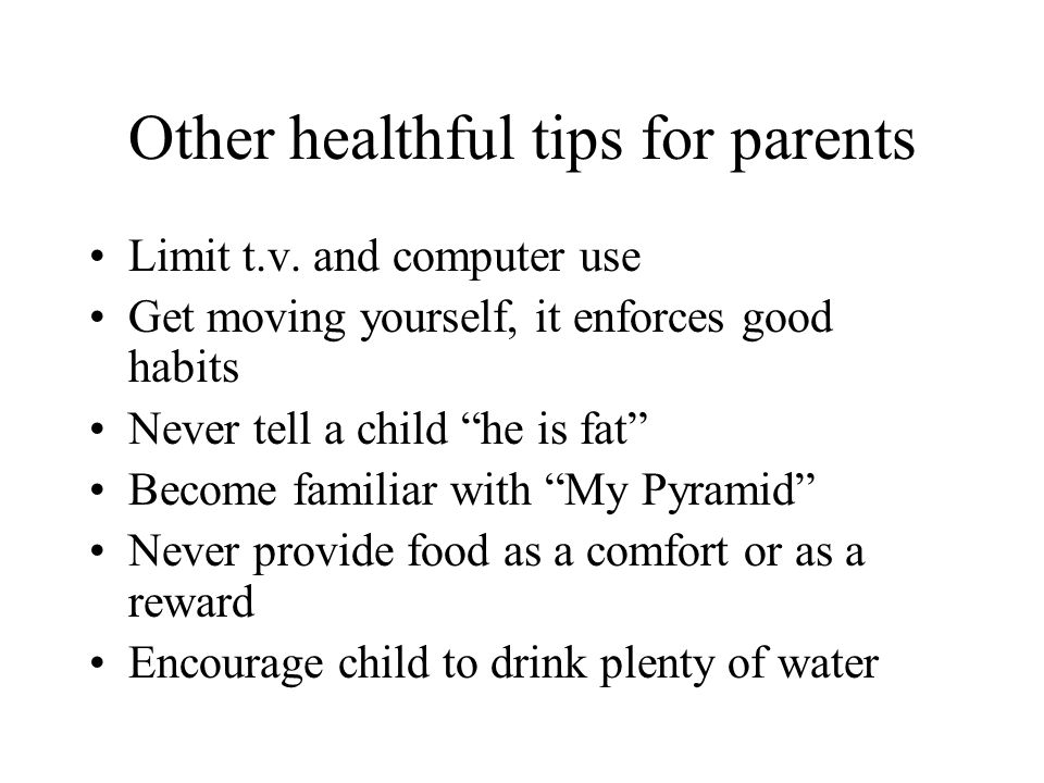 Other healthful tips for parents