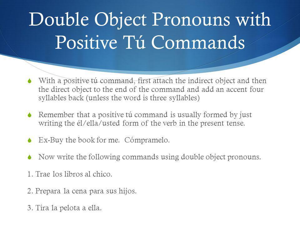 Double Object Pronouns with Positive Tú Commands