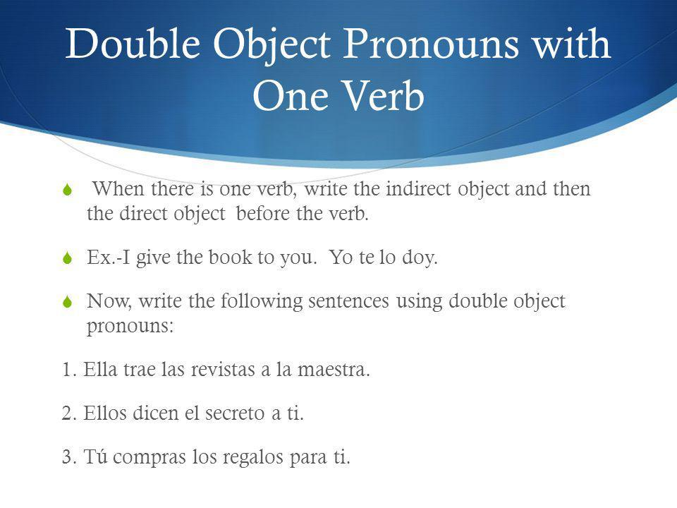 Double Object Pronouns with One Verb