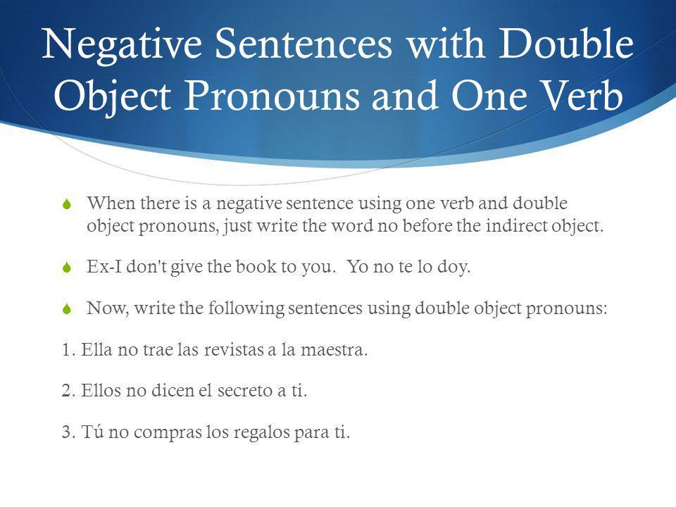 Negative Sentences with Double Object Pronouns and One Verb
