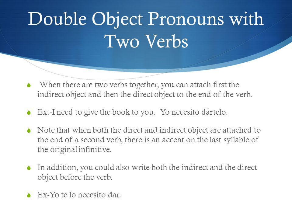 Double Object Pronouns with Two Verbs